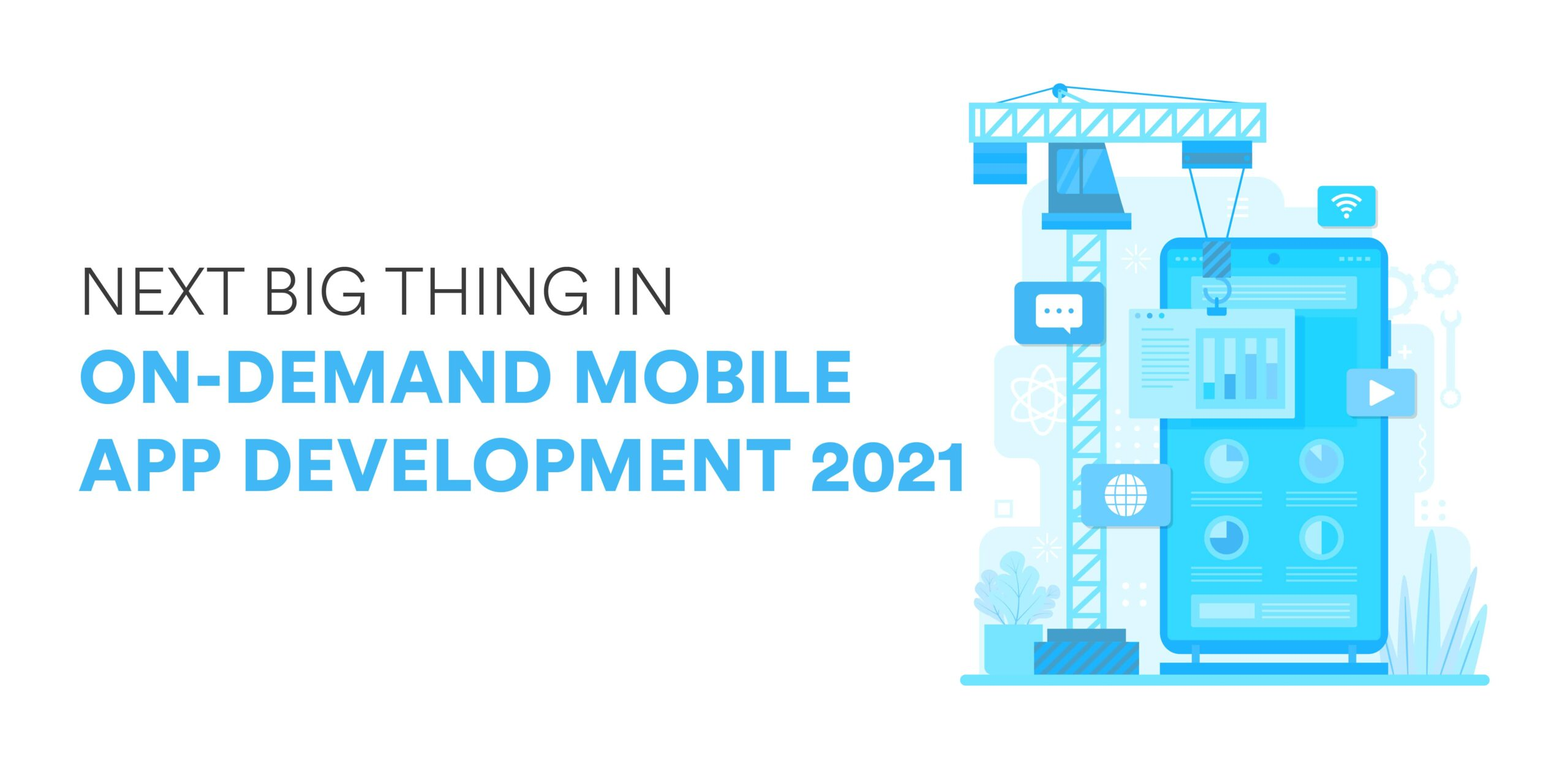 NEXT BIG THING IN ON-DEMAND MOBILE APP DEVELOPMENT 2021 - Domaincer Blog
